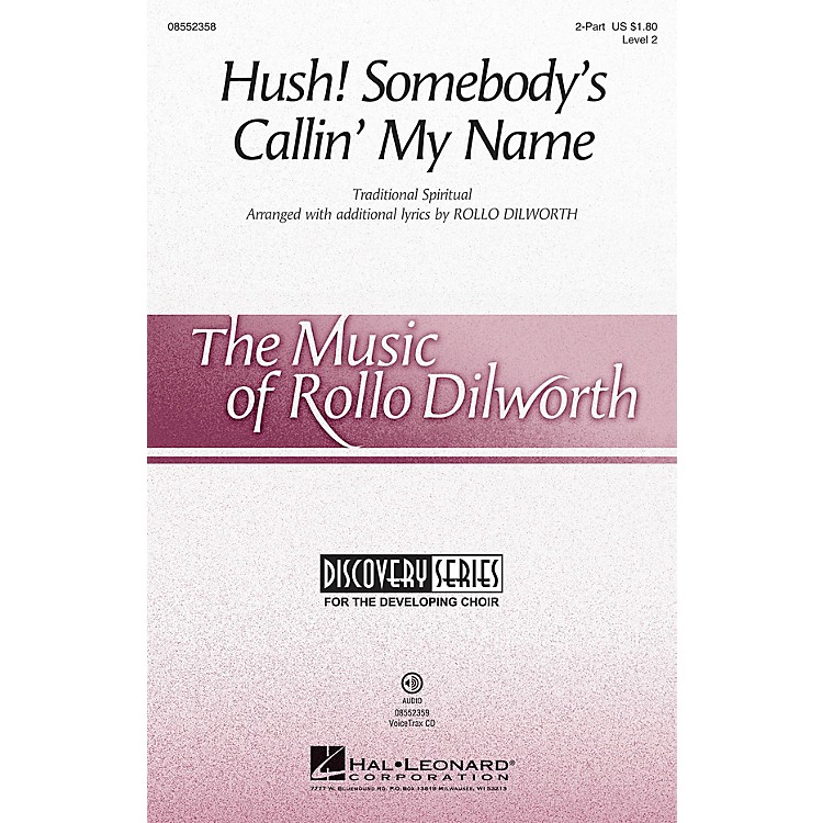 Hal LeonardHush! Somebody's Callin' My Name (Discovery Level 2) 2-Part arranged by Rollo Dilworth