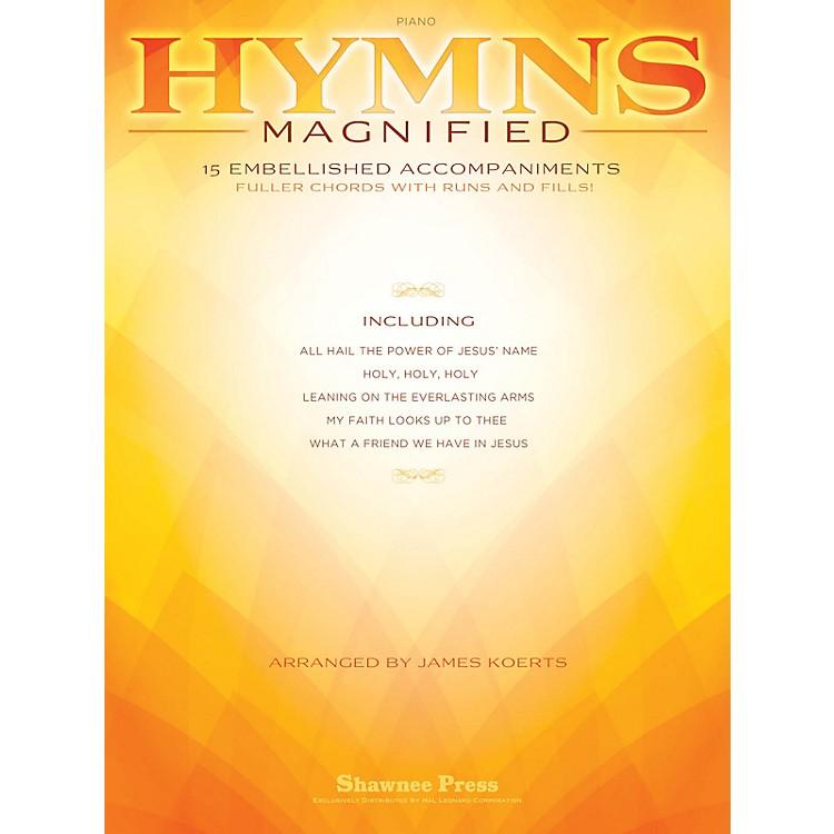 Shawnee PressHymns Magnified (15 Embellished Piano Accompaniments) Arranged by James Koerts
