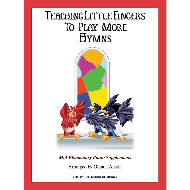 Willis MusicHymns (Teaching Little Fingers to Play More/Mid-Elem Level) Willis Series Book