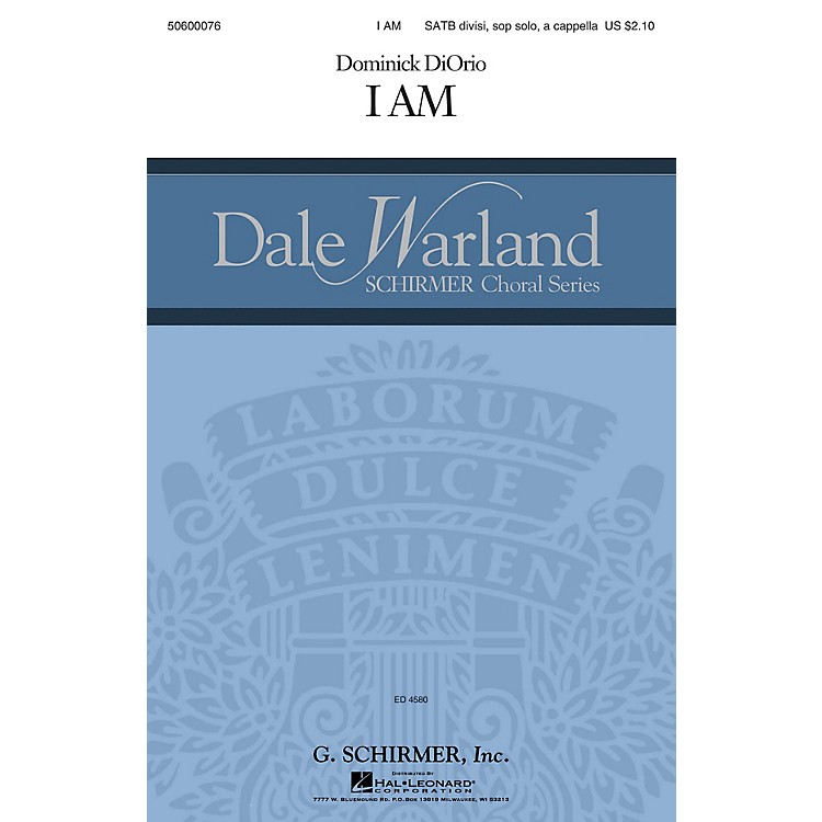 G. SchirmerI Am (Dale Warland Choral Series) SATB DIVISI AND SOLO composed by Dominick DiOrio
