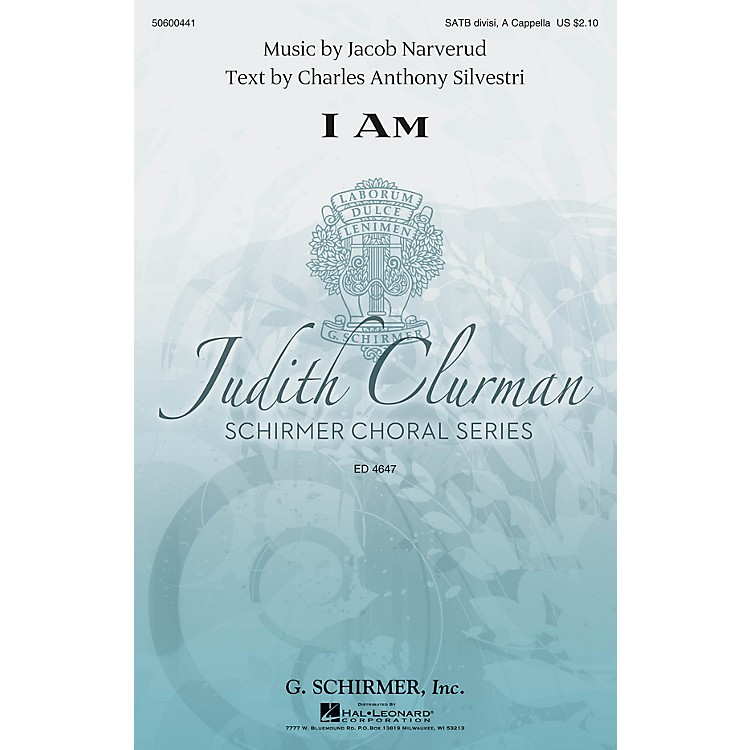 G. SchirmerI Am (Judith Clurman Choral Series) SATB a cappella composed by Jacob Narverud