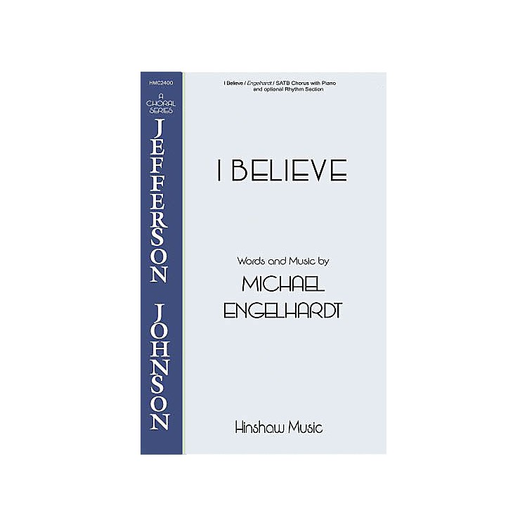 Hinshaw MusicI Believe SATB composed by Michael Engelhardt