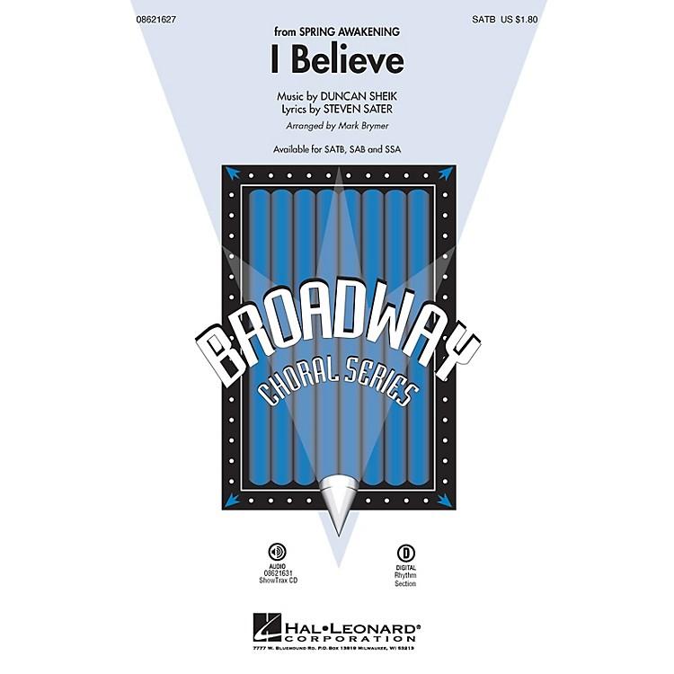 Hal LeonardI Believe (from Spring Awakening) SATB arranged by Mark Brymer