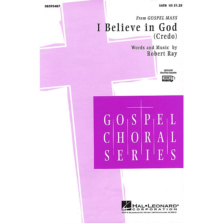 Hal Leonard I Believe in God - Credo (from Gospel Mass) SATB composed by Robert Ray