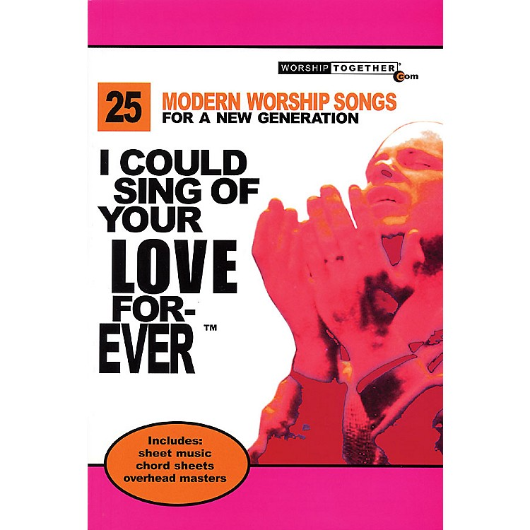 Worship TogetherI Could Sing of Your Love Forever Sacred Folio Series