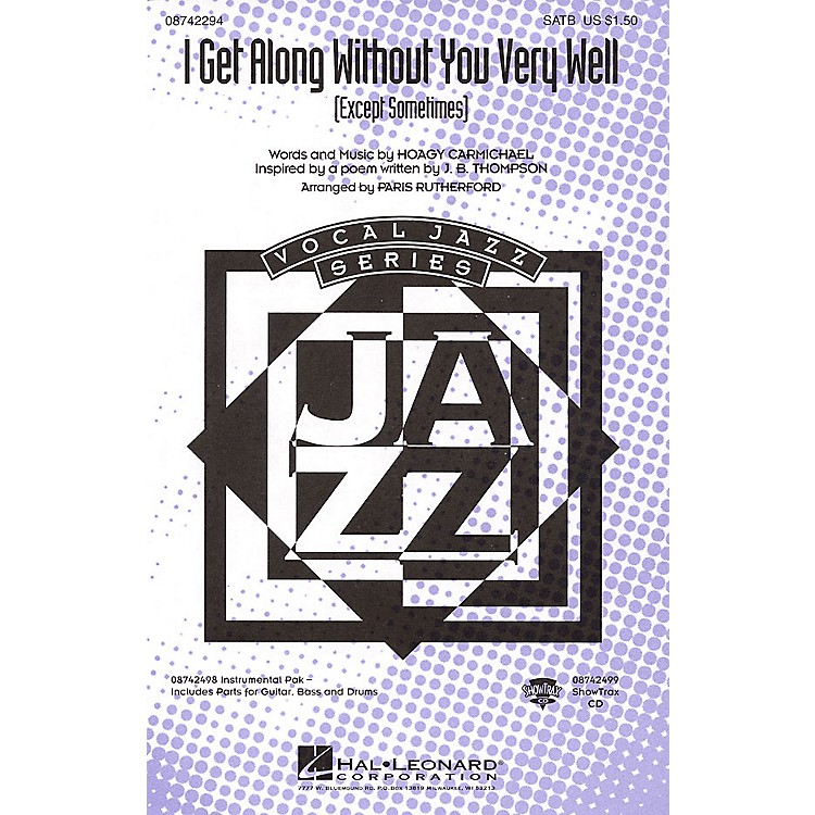 Hal Leonard I Get Along Without You Very Well (Except Sometimes) IPAKR Arranged by Paris Rutherford