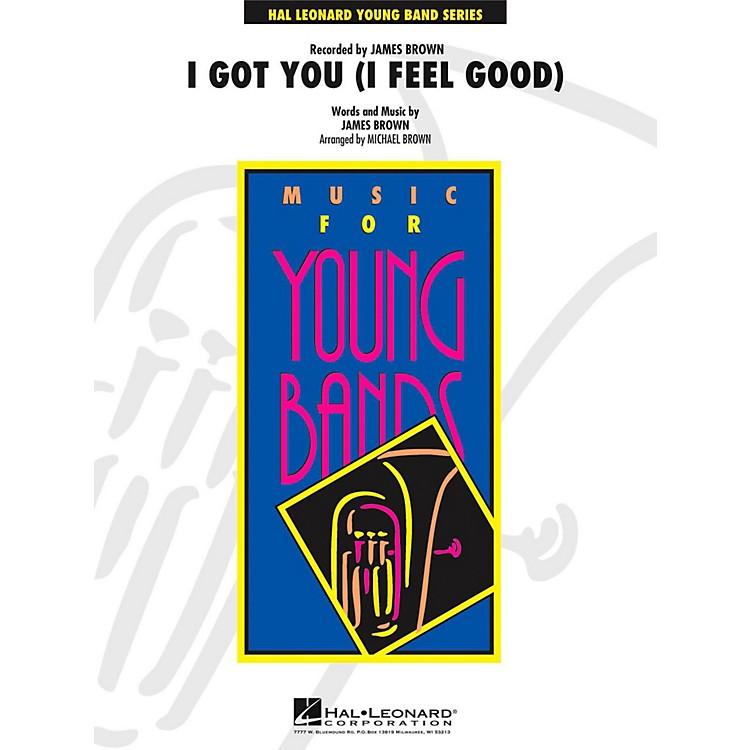 Hal Leonard I Got You (I Feel Good) - Young Concert Band Level 3