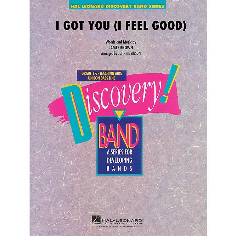 Hal LeonardI Got You (I Feel Good) Concert Band Level 1.5 by James Brown Arranged by Johnnie Vinson