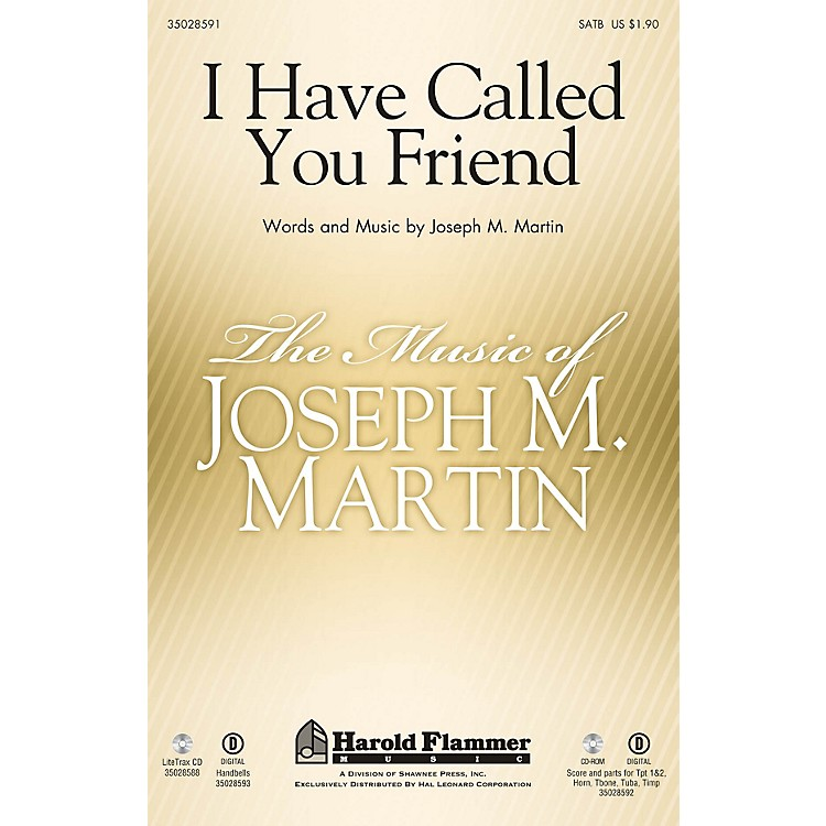 Shawnee Press I Have Called You Friend ORCHESTRATION ON CD-ROM Composed by Joseph M. Martin