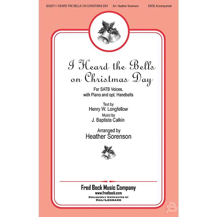 Fred Bock MusicI Heard the Bells On Christmas Day SATB arranged by Heather Sorenson