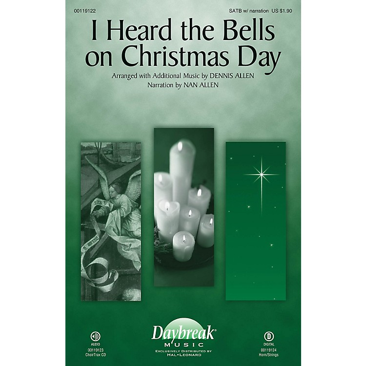 Daybreak Music I Heard the Bells on Christmas Day SATB W/ NARRATION arranged by Dennis Allen