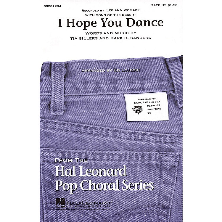 Hal LeonardI Hope You Dance SATB by Lee Ann Womack arranged by Ed Lojeski