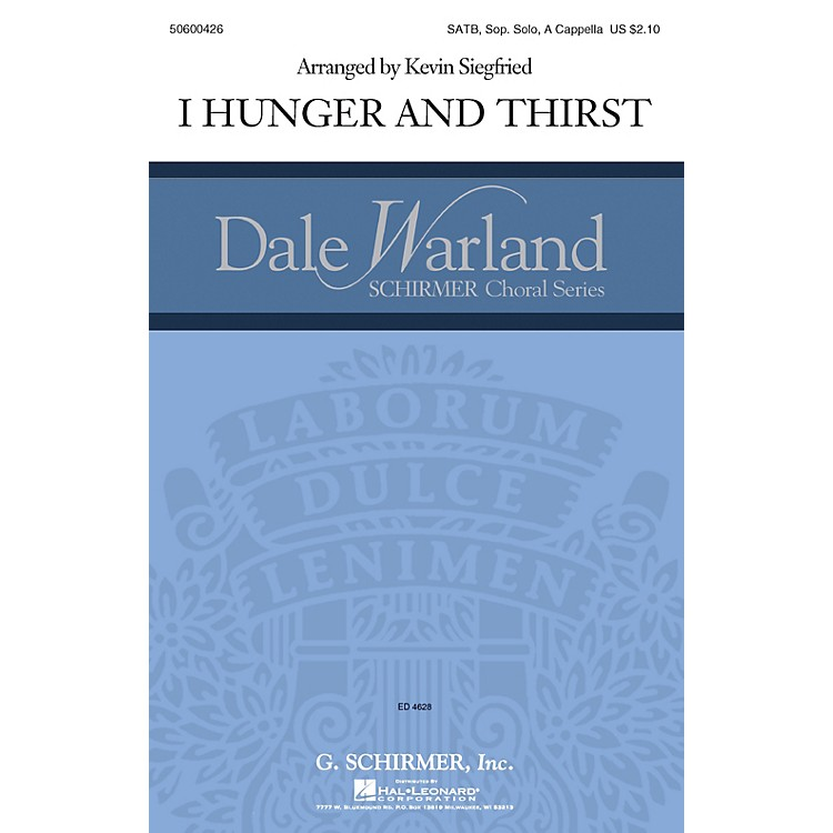 G. SchirmerI Hunger and Thirst (Dale Warland Choral Series) SATB a cappella composed by Kevin Siegfried