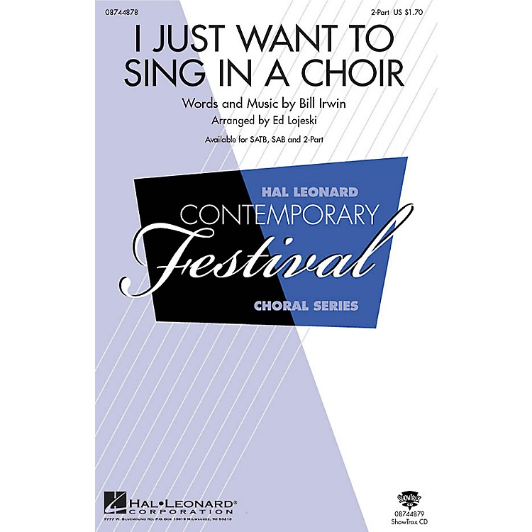 Hal Leonard I Just Want to Sing in a Choir 2-Part arranged by Ed Lojeski