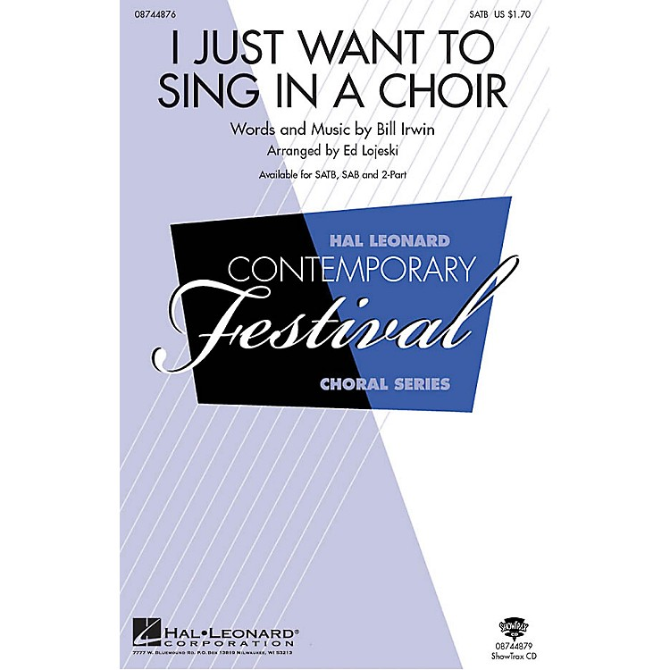 Hal LeonardI Just Want to Sing in a Choir SATB arranged by Ed Lojeski
