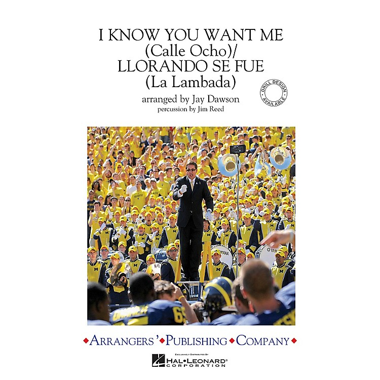 ArrangersI Know You Want Me (Calle Ocho)/Llorando Se Fue Marching Band Level 3 by Pitbull Arranged by Jay Dawson
