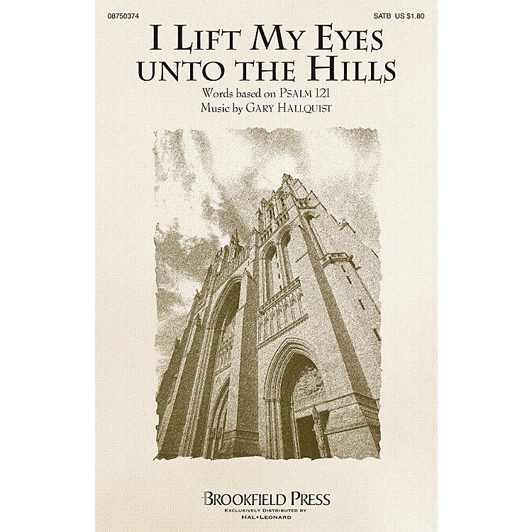 BrookfieldI Lift My Eyes unto the Hills SATB composed by Gary Hallquist