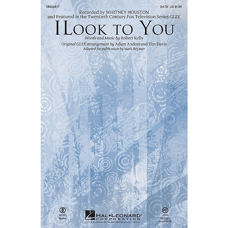 Hal LeonardI Look to You (featured in Glee) SATB by Whitney Houston arranged by Mark Brymer