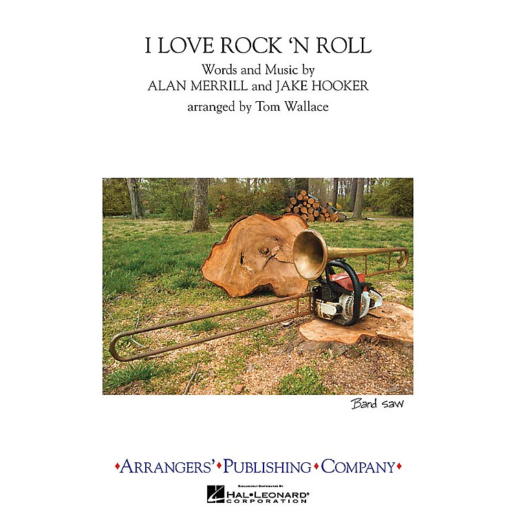 Arrangers I Love Rock 'n Roll Marching Band Level 3 by Joan Jett Arranged by Tom Wallace