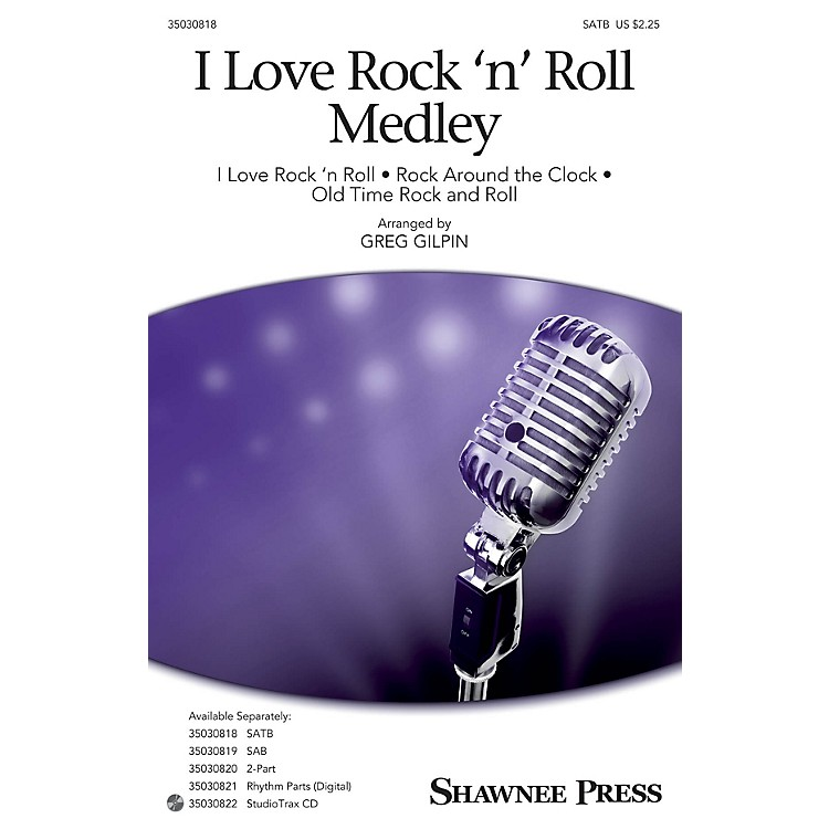 Shawnee Press I Love Rock 'n' Roll Medley Studiotrax CD Arranged by Greg Gilpin