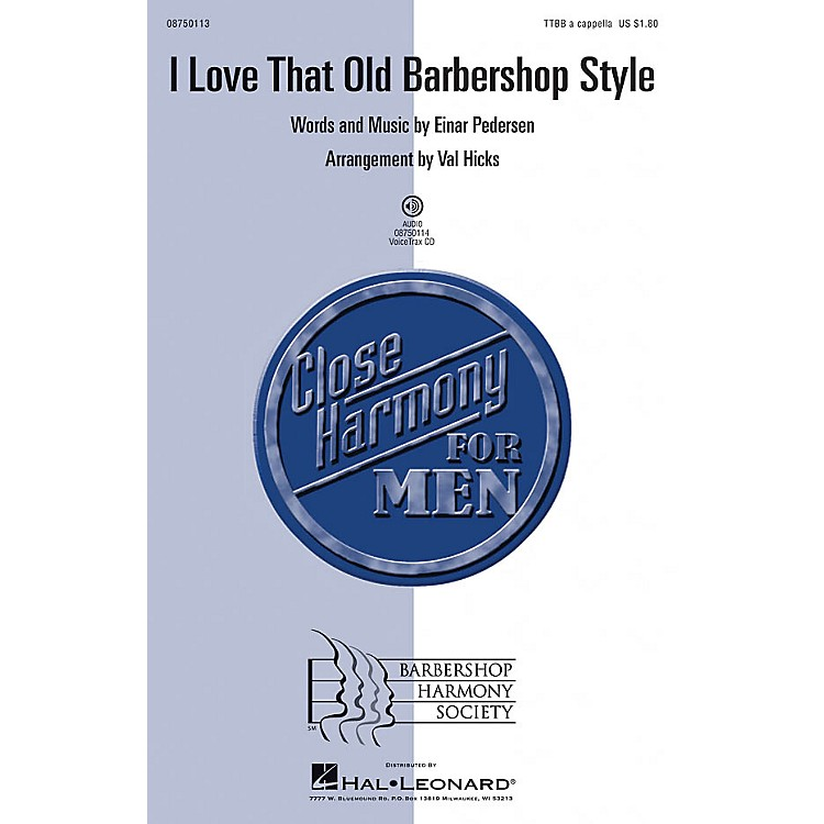 Barbershop Harmony SocietyI Love That Old Barbershop Style TTBB arranged by Val Hicks