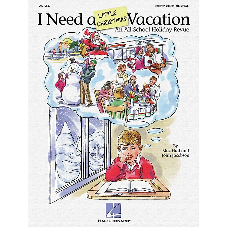 Hal Leonard I Need A Little Christmas Vacation (All School Holiday Revue) ShowTrax CD by John Jacobson, Mac Huff