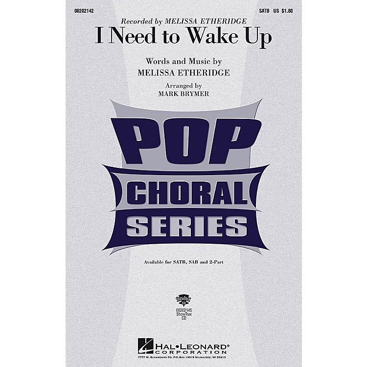Hal LeonardI Need to Wake Up SAB by Melissa Etheridge Arranged by Mark Brymer