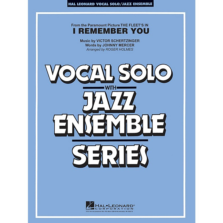 Hal LeonardI Remember You (Vocal Solo with Jazz Ensemble) Jazz Band Level 3-4 Composed by Victor Schertzinger
