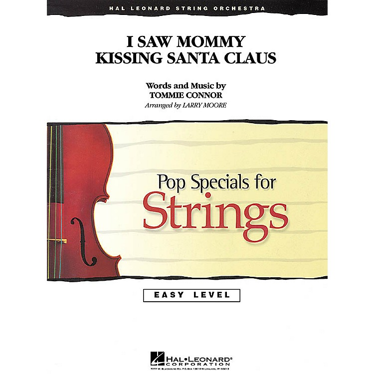 Hal Leonard I Saw Mommy Kissing Santa Claus Easy Pop Specials For Strings Series Arranged by Larry Moore