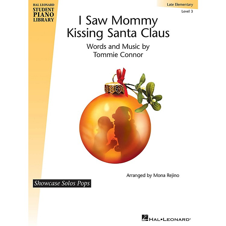Hal LeonardI Saw Mommy Kissing Santa Claus Piano Library Series by Tommie Connor (Level Late Elem)