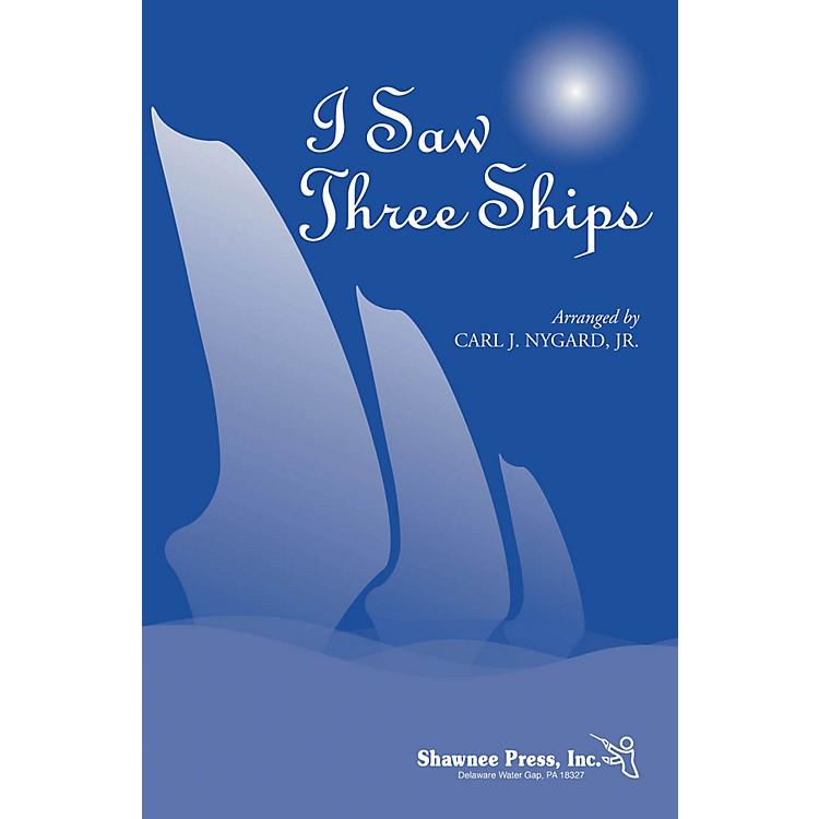 Shawnee PressI Saw Three Ships 3-Part Mixed arranged by Carl Nygard, Jr.