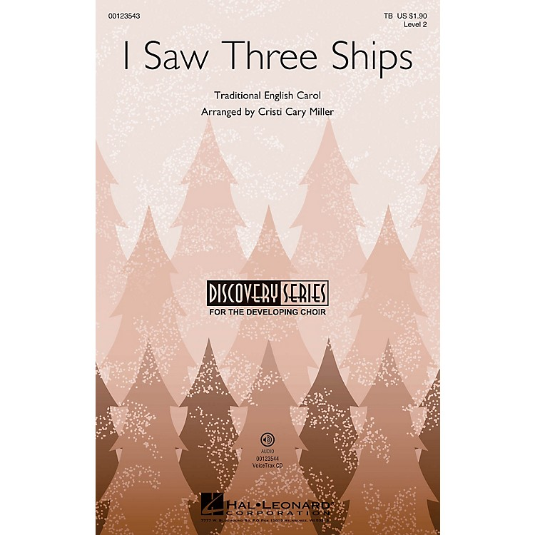 Hal LeonardI Saw Three Ships (Discovery Level 2) VoiceTrax CD Arranged by Cristi Cary Miller