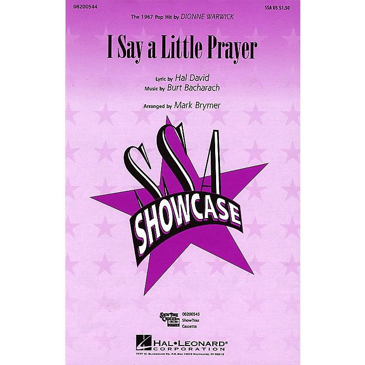 Hal LeonardI Say a Little Prayer SSA by Dionne Warwick arranged by Mark Brymer