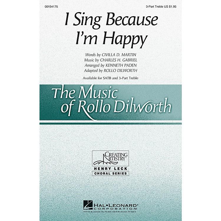 Hal LeonardI Sing Because I'm Happy 3 Part Treble arranged by Rollo Dilworth