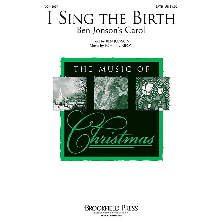 Brookfield I Sing the Birth (Ben Jonson's Carol) SATB composed by John Purifoy