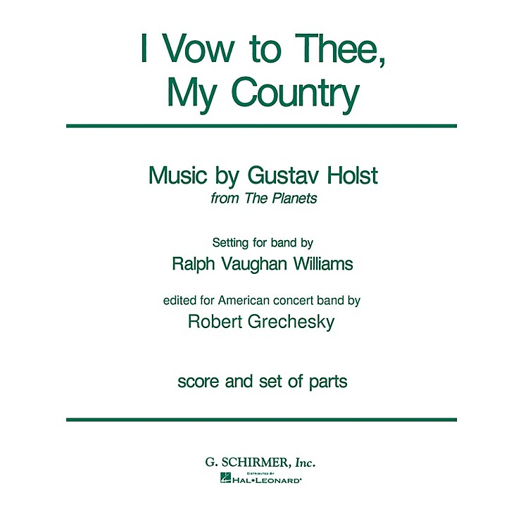G. SchirmerI Vow to Thee, My Country (Score and Parts) Concert Band Level 4-5 Composed by Gustav Holst