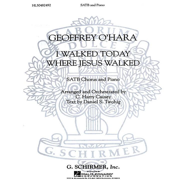 G. SchirmerI Walked Today Where Jesus Walked (SATB) SATB composed by Geoffrey O'Hara