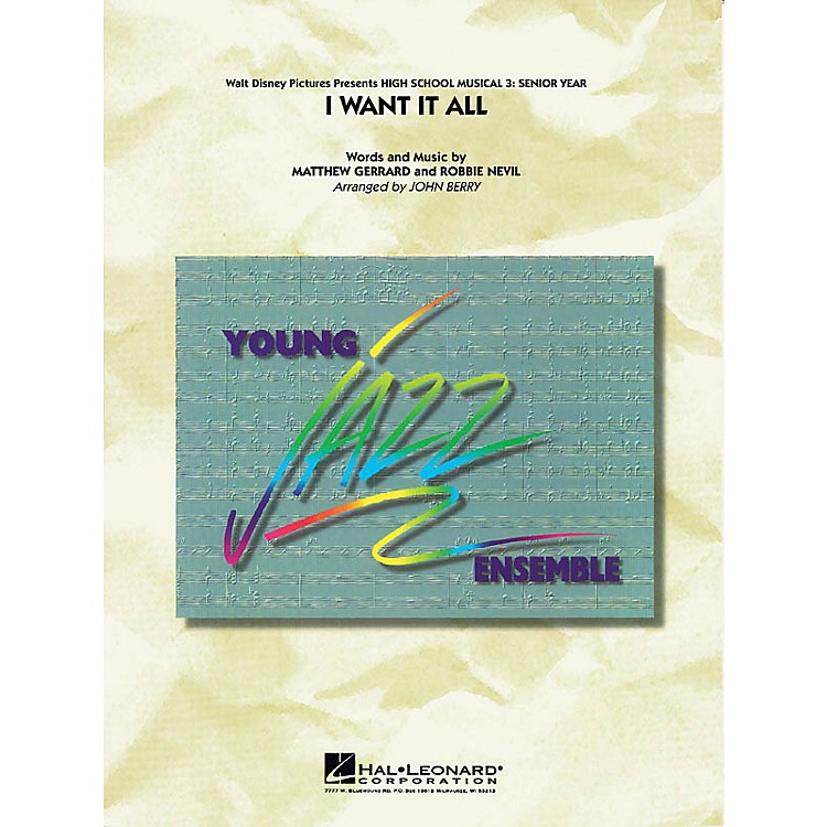 Hal Leonard I Want It All (from High School Musical 3) Jazz Band Level 3 Arranged by John Berry