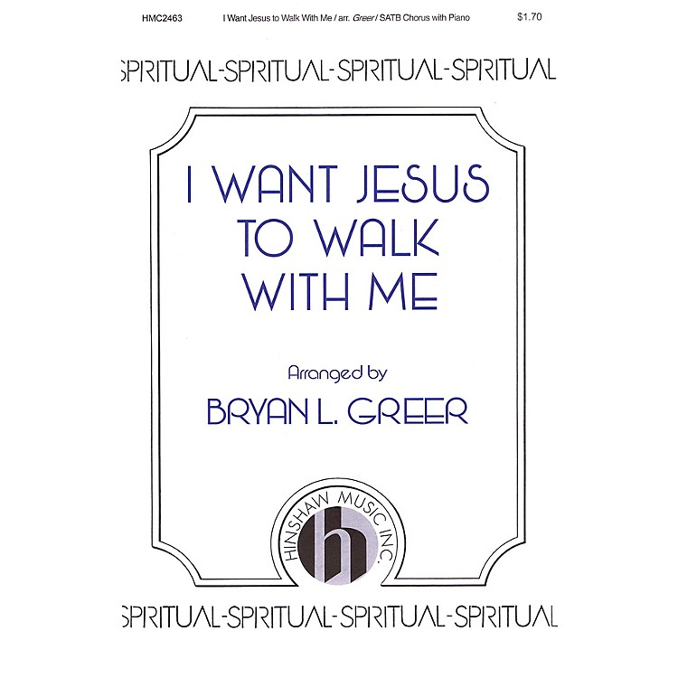 Hinshaw MusicI Want Jesus to Walk with Me SATB arranged by Bryan L. Greer