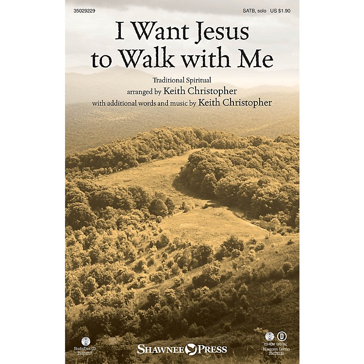 Shawnee PressI Want Jesus to Walk with Me SATB arranged by Keith Christopher