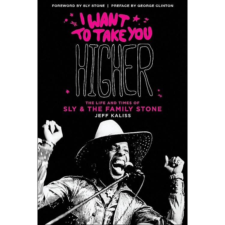 Hal Leonard I Want To Take You Higher: The Life And Times Of Sly And The Family Stone