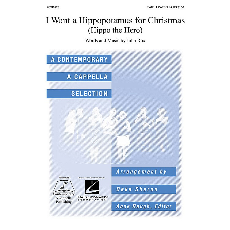Contemporary A Cappella PublishingI Want a Hippopotamus for Christmas SATB a cappella arranged by Deke Sharon
