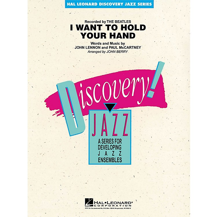 Hal LeonardI Want to Hold Your Hand Jazz Band Level 1-2 by The Beatles Arranged by John Berry