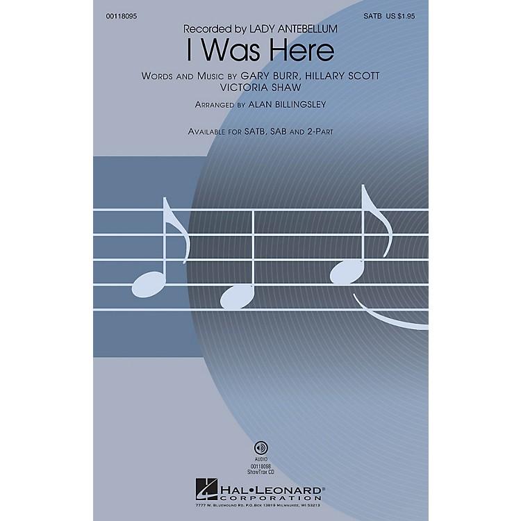 Hal LeonardI Was Here (SAB) SAB by Lady Antebellum Arranged by Alan Billingsley