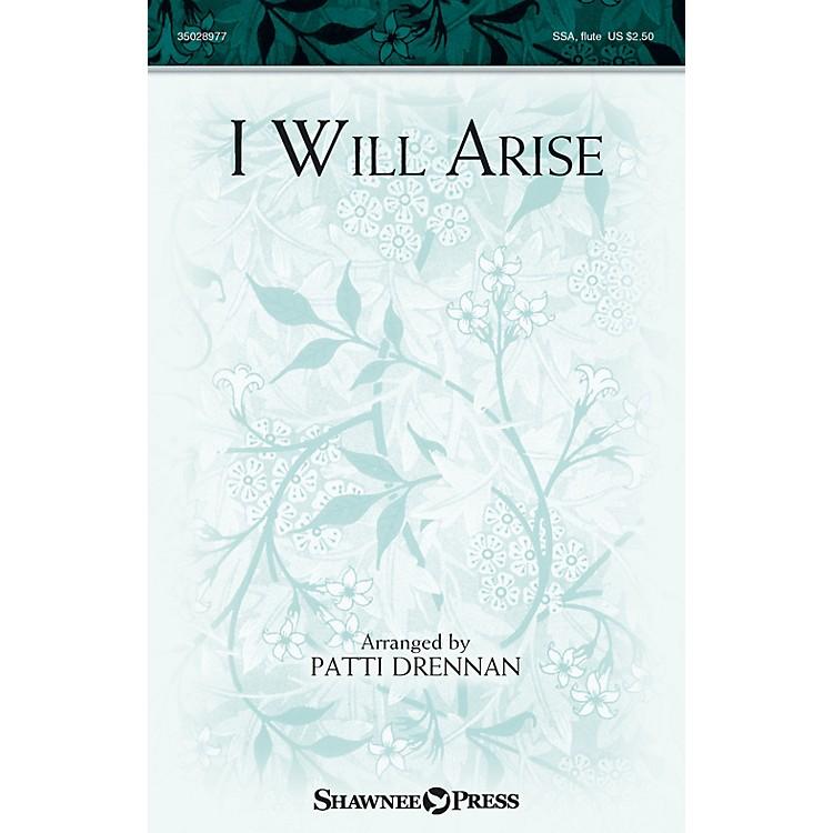 Shawnee PressI Will Arise SSA arranged by Patti Drennan
