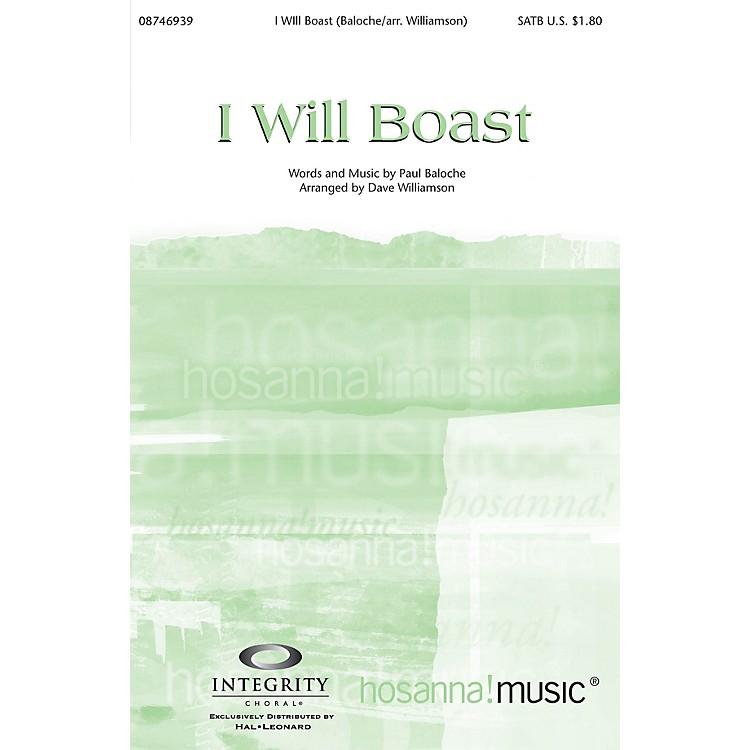 Integrity MusicI Will Boast SPLIT TRAX by Paul Baloche Arranged by Dave Williamson