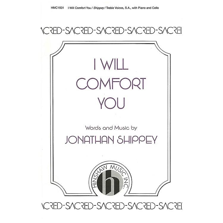 Hinshaw MusicI Will Comfort You SA composed by Jonathan Shippey