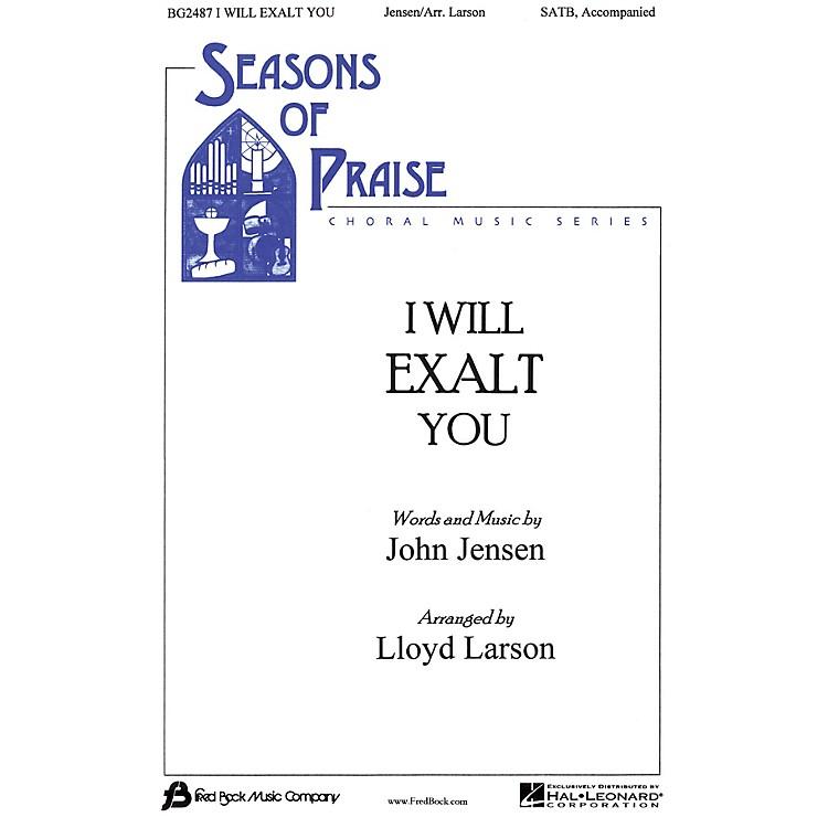 Fred Bock MusicI Will Exalt You SATB arranged by Lloyd Larson