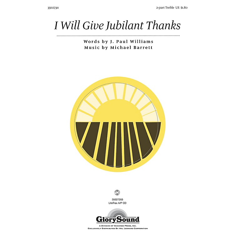 Shawnee PressI Will Give Jubilant Thanks 2PT TREBLE composed by J. Paul Williams