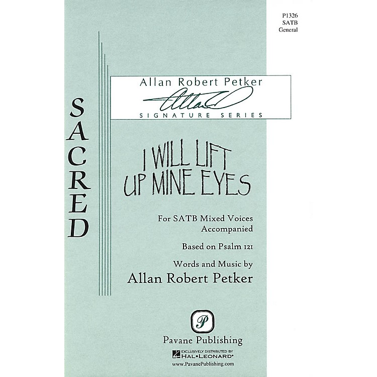 Pavane I Will Lift Up Mine Eyes SATB composed by Allan Robert Petker